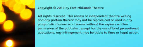 Copyright © 2019 by East Midlands Theatre